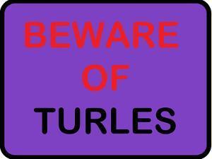 Beware of Turles