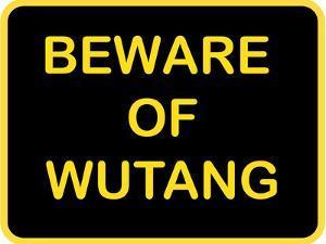 Beware of Wutang
