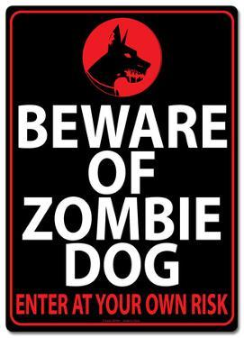Beware of Zombie Dog Tin Sign