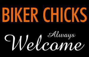 Biker Chicks Always Welcome