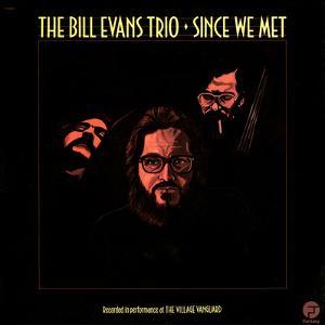 Bill Evans Trio - Since We Met