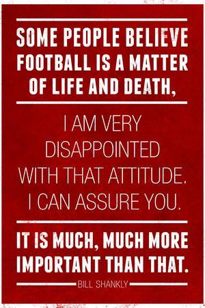 https://imgc.allpostersimages.com/img/posters/bill-shankly-football-quote-sports_u-L-Q19E2UT0.jpg?p=0