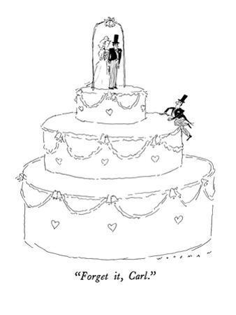 """Forget it, Carl."" - New Yorker Cartoon"