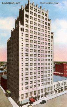 Blackstone Hotel, Fort Worth, Texas