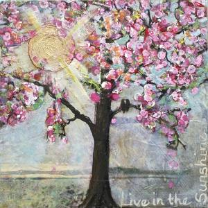 Live in the Sunshine by Blenda Tyvoll