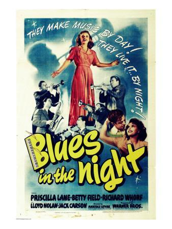 https://imgc.allpostersimages.com/img/posters/blues-in-the-night-jack-carson-priscilla-lane-peter-whitney-1941_u-L-P7Z6IM0.jpg?artPerspective=n