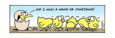 Frank & Ernest - Did I miss a memo or something? by Bob and Tom Thaves
