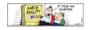 Frank & Ernest - Harsh Reality 25?.  It took my quarter! by Bob and Tom Thaves