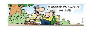 Frank & Ernest - I decided to simplify my life! by Bob and Tom Thaves