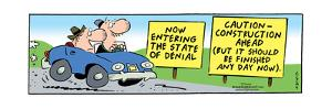 Frank & Ernest - Now entering the state of denial. Caution - Construction ahead but should be finis by Bob and Tom Thaves