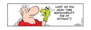 """Frank & Ernest - What do you mean """"Take responsibility for my actions""""?! by Bob and Tom Thaves"""