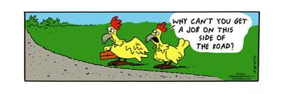 Frank & Ernest - Why can't you get a job on this side of the road? by Bob and Tom Thaves