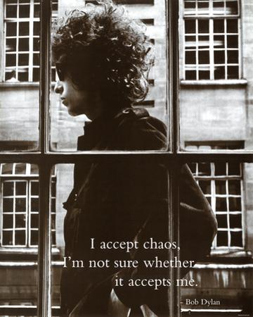Bob Dylan I to Accept Chaos Music Poster Print