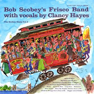 Bob Scobey - The Scobey Story, Vol. 2