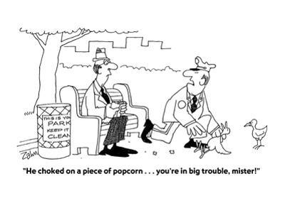 """""""He choked on a piece of popcorn . . . you're in big trouble, mister!"""" - Cartoon"""