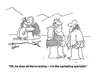 """""""Oh, he does all the inventing—I'm the marketing specialist."""" - Cartoon"""