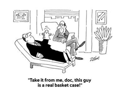 """""""Take it from me, doc, this guy is a real basket case!"""" - Cartoon"""