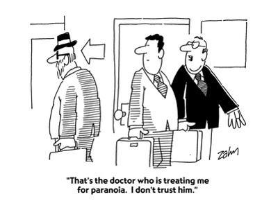 """""""That's the doctor who is treating me for paranoia.  I don't trust him."""" - Cartoon"""