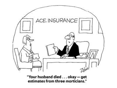 """""""Your husband died . . . okay—get estimates from three morticians."""" - Cartoon"""