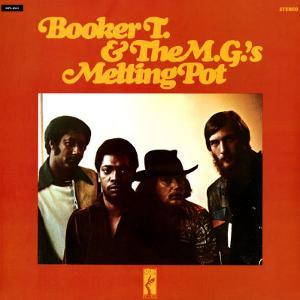 Booker T. & the MGs - Melting Pot