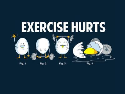 Exercise Hurts - Funny Slogan by Boots