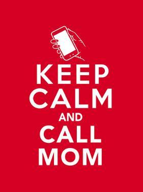 Keep Calm and Call Mom by Boots