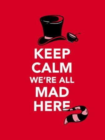 Keep Calm, We're All Mad Here - Alice in Wonderland Inspired Keep Calm Typography by Boots