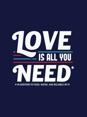 Love is All You Need - Funny Slogan by Boots