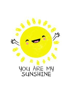You Are My Sunshine - Cute Sun by Boots