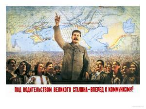 Understanding the Leadership of Stalin, Come Forward with Communism by Boris Berezovskii
