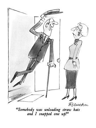 """""""Somebody was unloading straw hats and I snapped one up!"""" - New Yorker Cartoon"""