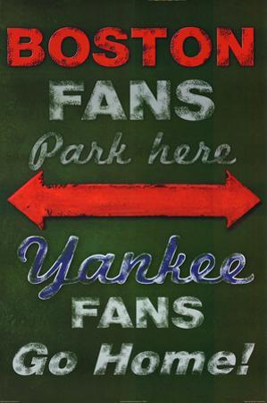 Boston Fans Park Here Yankees Fans Go Home Sports Poster Print