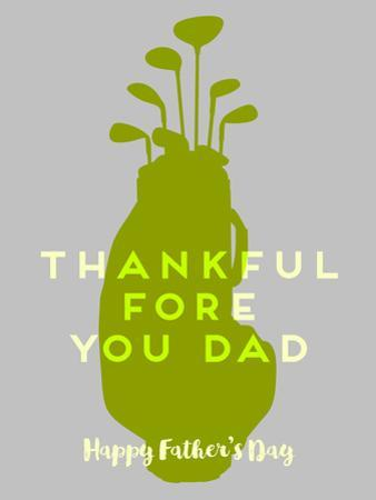 Thankful Fore You Dad by Brandi Fitzgerald
