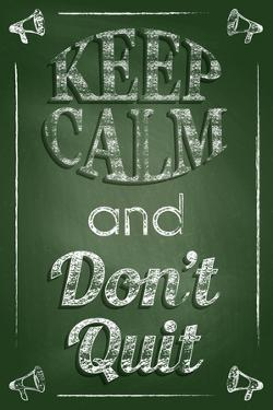 Keep Calm and Don't Quit by Bratovanov