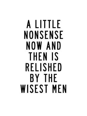A LIttle Nonsense Now and Then by Brett Wilson