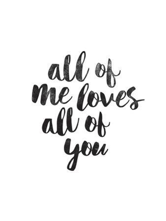 All of Me Loves All of You by Brett Wilson