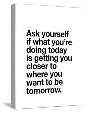 Ask Yourself if What Youre Doing Today by Brett Wilson