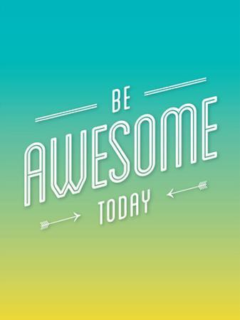 Be Awesome Today by Brett Wilson