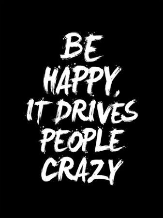 Be Happy It Drives People Crazy by Brett Wilson