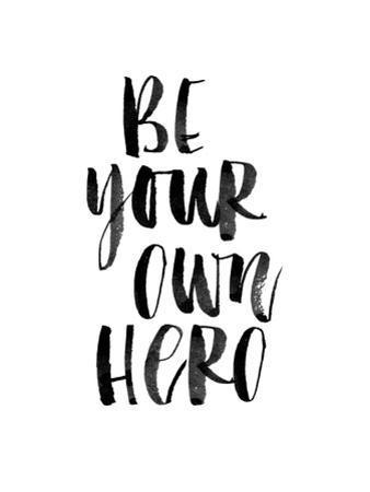 Be Your Own Hero by Brett Wilson