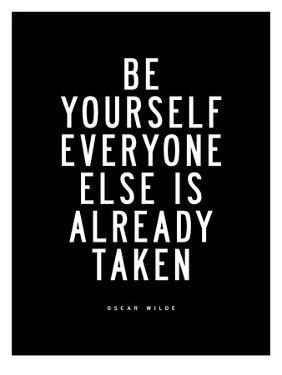 Be Yourself Everyone Else is Taken by Brett Wilson