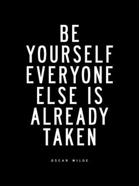 Be Yourself Everyone Else is Taken by Brett Wilson