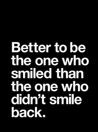 Better to be the One Who Smiled by Brett Wilson