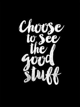 Choose to See the Good Stuff BLK by Brett Wilson