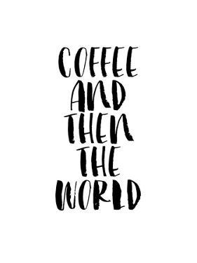 Coffee and then the World by Brett Wilson