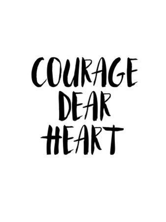 Courage Dear Heart by Brett Wilson