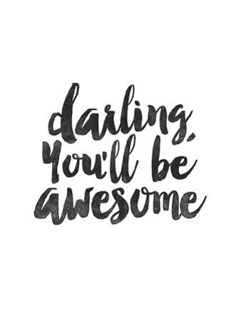 Darling Youll Be Awesome by Brett Wilson