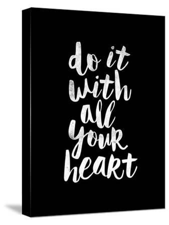 Do It With All Your Heart by Brett Wilson