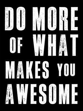 Do More of What Makes You Awesome by Brett Wilson