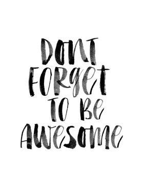 Dont Forget to be Awesome by Brett Wilson